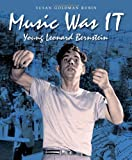 img - for Music Was It: Young Leonard Bernstein (Junior Library Guild Selection (Charlesbridge Hardcover)) book / textbook / text book