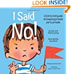 I Said No!: A Kid-to-Kid Guide to Kee...
