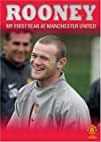 Rooney: My First Year at Manchester United
