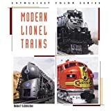Modern Lionel Trains (Enthusiast Color) ~ Robert H. Schleicher