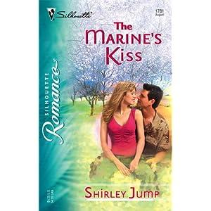 The Marine's Kiss (Silhouette Romance) Shirley Jump