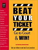 Beat Your Ticket: Go to Court & Win! (Quick & Legal)