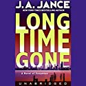 Long Time Gone Audiobook by J. A. Jance Narrated by Tim Jerome