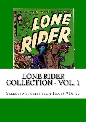 Lone Rider Collection - Vol. 1: Selected Stories from Issues #16-18