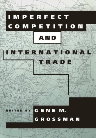 Imperfect Competition and International Trade (Readings in Economics)