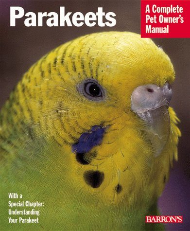 Parakeets : Everything About Purchase, Care, Nutrition, Breeding, and Behavior, ANNETTE WOLTER, KARIN HECKEL