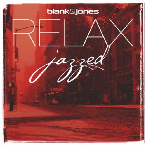 Blank and Jones - Julian and Roman Wasserfuhr-RELAX Jazzed-CD-FLAC-2012-LiTF Download