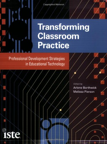 Transforming Classroom Practice: Professional Development...