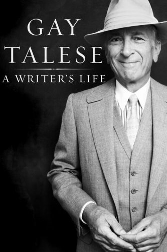 A Writer's Life, Gay Talese