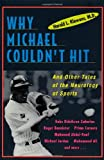 Why Michael Couldn't Hit, and Other Tales of the Neurology of Sports: And Other Tales of the Neurology of Sports