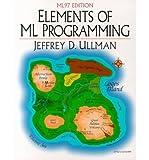 Elements of ML Programming (013080391X) by Ullman, Jeffrey D.