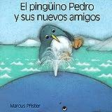 El piguino Pedro y sus amigos (Spanish Edition) (1558587403) by Pfister, Marcus