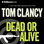 Dead or Alive (       ABRIDGED) by Tom Clancy, Grant Blackwood Narrated by Lou Diamond Phillips