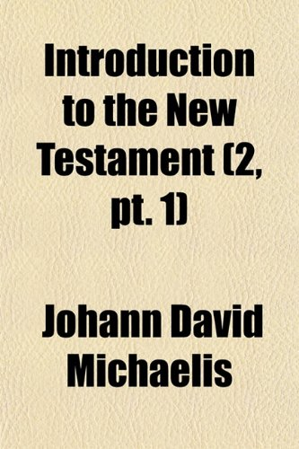 Introduction to the New Testament (Volume 2, pt. 1)