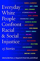 Everyday White People Confront Racial and Social Injustice: 15 Stories from Stylus Publishing