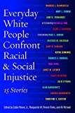 img - for Everyday White People Confront Racial and Social Injustice: 15 Stories book / textbook / text book