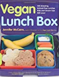 The Vegan Lunchbox: 130 Amazing, Animal-free Lunches Kids and Grown-ups Will Love! Jennifer McCann