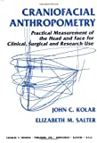 img - for Craniofacial Anthropometry: Practical Measurement of the Head and Face for Clinical, Surgical,and Research Use book / textbook / text book