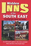 img - for The Hidden Inns of the South East: Including Kent, Surrey and Sussex (Hidden inns guides) by Barbara Vesey (2000-08-09) book / textbook / text book