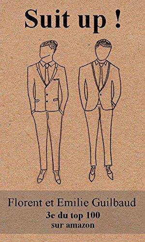 Suit up !: Choisir sa tenue professionnelle en 20 minutes