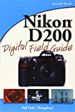 David D. Busch Nikon D200 Digital Field Guide