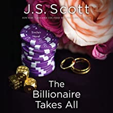 The Billionaire Takes All: The Sinclairs, Book 5 Audiobook by J. S. Scott Narrated by Elizabeth Powers