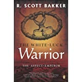 The White-Luck Warriorby R. Scott Bakker