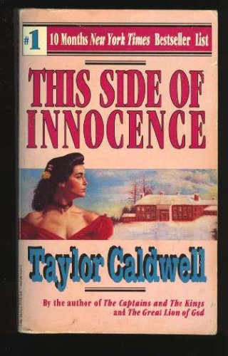 This Side of Innocence, Taylor Caldwell