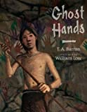 Ghost Hands (0399250832) by Barron, T. A.