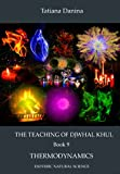 img - for The Teaching of Djwhal Khul - Thermodynamics: Esoteric Natural Science (The Teaching of Djwhal Khul - Esoteric Natural Science Book 9) book / textbook / text book