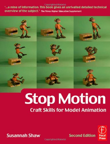 Stop Motion: Craft Skills for Model Animation, Second Edition (Focal Press Visual Effects and Animation)