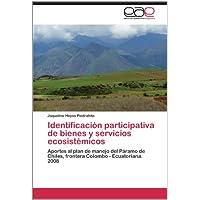 Identificación participativa de bienes y servicios ecosistémicos: Aportes al plan de manejo del Páramo de Chiles...