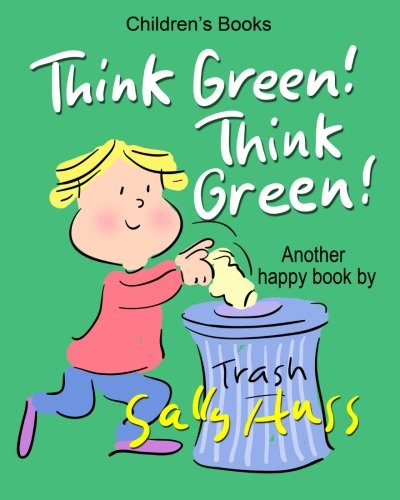 ... Keeping Our Earth and Environment Clean, for Beginner Readers, Ages 2