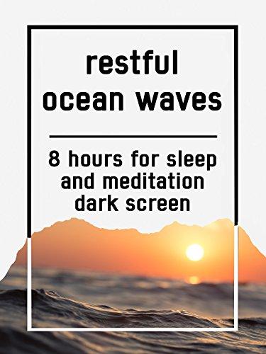 Restful ocean waves, 8 hours for Sleep and Meditation, dark screen