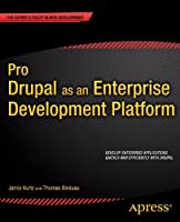 Pro Drupal as an Enterprise Development Platform