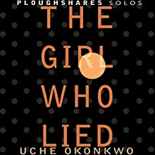 The Girl Who Lied Audiobook by Uche Okonkwo Narrated by Reba Buhr