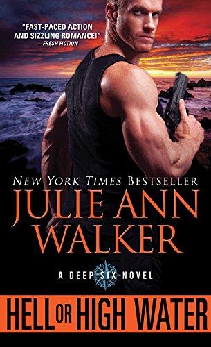 Julie Ann Walker - Hell or High Water (The Deep Six)