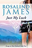 Just My Luck: A Pride & Prejudice Romance (Escape to New Zealand Book 5) (English Edition)