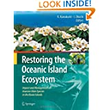 Restoring the Oceanic Island Ecosystem: Impact and Management of Invasive Alien Species in the Bonin Islands