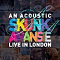 An Acoustic Skunk Anansie - Live in London (Live)
