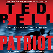 Patriot: An Alex Hawke Novel (       UNABRIDGED) by Ted Bell Narrated by John Shea