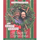 The Hairy Bikers' 12 Days of Christmas: Fabulous Festive Recipes to Feed Your Family and Friendsby Hairy Bikers