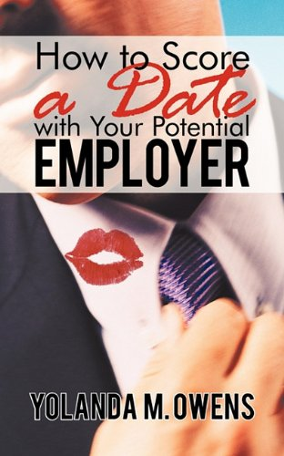 How to Score a Date with Your Potential Employer