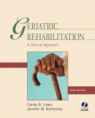 Geriatric Rehabilitation: A Clinical Approach (3rd Edition)