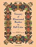 Treasury of Illuminated Borders in Full Color (Dover Pictorial Archive) (0486256995) by Grafton, Carol Belanger