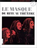 img - for Le masque, 1re  dition. Du rite au th  tre book / textbook / text book