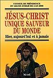 echange, troc Collectif - Jésus-Christ unique sauveur du monde. Hier, aujourd'hui et à jamais