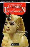 echange, troc Howard Carter - La fabuleuse découverte de la tombe de Toutankhamon