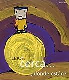 Lejos, Cerca ... Donde Estan? (Spanish Edition)