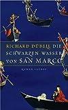 Die schwarzen Wasser von San Marco - Richard Dübell